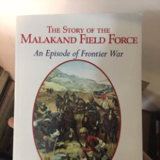 Militaria: THE STORY OF THE MALAKAND FIELD FORCE. AN EPISODE OF FRONTIER WAR. Lote 108994548