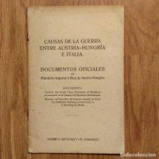 Militaria: CAUSAS DE LA GUERRA ENTRE AUSTRIA HUNGRIA E ITALIA. DOCUMENTOS OFICIALES - PRIMERA GUERRA MUNDIAL. Lote 109068183