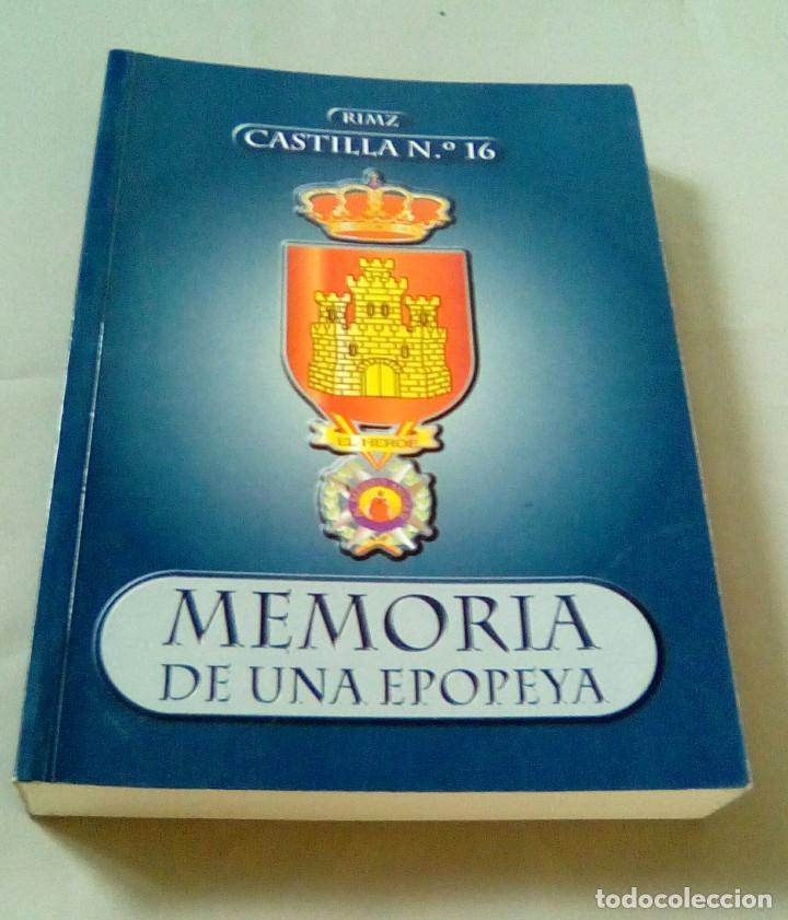REGIMIENTO CASTILLA Nº 16-RIMZ- BADAJOZ.-MEMORIA DE UNA EPOPEYA. 208 AÑOS DE HISTORIA. (Militar - Libros y Literatura Militar)