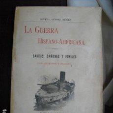 Militaria: 1899 LA GUERRA HISPANO AMERICANA BARCOS CAÑONES Y FUSILES SEVERO GOMEZ NUÑEZ. Lote 109251431
