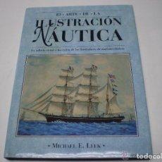 Militaria: EL ARTE DE LA ILUSTRACION NAUTICA (EXCELENTE, PROFUSAMENTE ILUSTRADO). Lote 109279843