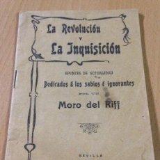 Militaria: LA REVOLUCION Y LA INQUISICION MORO DEL RIFF GUERRA DE MARRUECOS SEVILLA 1910. Lote 109289707