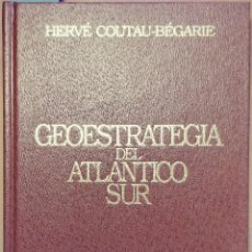 Militaria: GEOESTRATÉGIA DEL ATLÁNTICO SUR / HERVÉ COUTAU-BÉGARIE. ED. EJÉRCITO, 1989. Lote 109467611