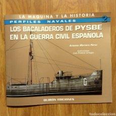Militaria: GUERRA CIVIL - LOS BACALADEROS DE PYSBE EN LA GUERRA CIVIL ESPAÑOLA - MARINA BARCOS PERFILES NAVALES. Lote 109467858