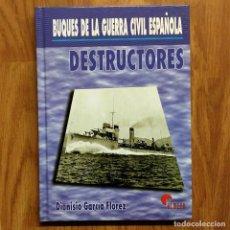 Militaria: GUERRA CIVIL - BUQUES DE LA GUERRA CIVIL ESPAÑOLA - DESTRUCTORES - DIONISIO GARCÍA FLÓREZ - NAVAL. Lote 109475227