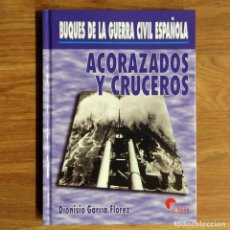 Militaria: GUERRA CIVIL - BUQUES DE LA GUERRA CIVIL ESPAÑOLA - ACORAZADOS Y CRUCEROS - DIONISIO GARCÍA FLÓREZ. Lote 109475535