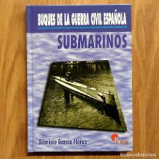 Militaria: GUERRA CIVIL - BUQUES DE LA GUERRA CIVIL ESPAÑOLA - SUBMARINOS - DIONISIO GARCÍA FLÓREZ - ARMADA. Lote 109476191
