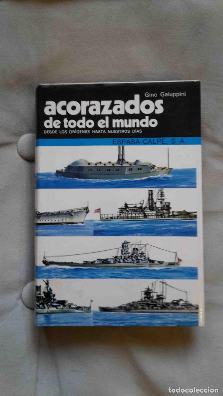 ACORAZADOS DE TODO EL MUNDO (G. GALUPPINI, ED. ESPASA-CALPE) (Militar - Libros y Literatura Militar)