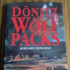 Militaria: DÖNITZ AND THE WOLF PACKS -- POR BERNARD EDWARDS -- AÑO 199. Lote 109505119