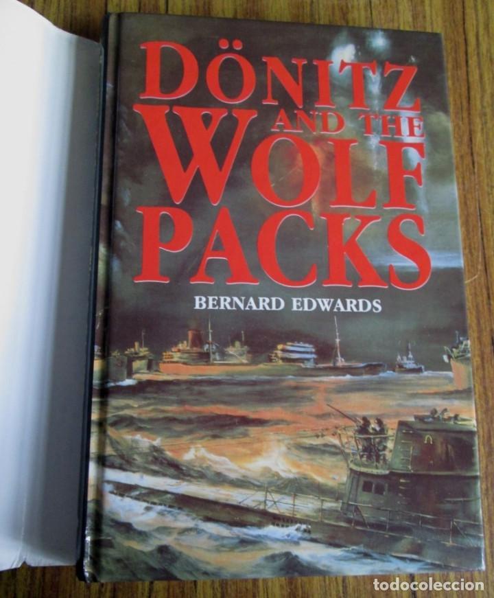 Militaria: DÖNITZ and the WOLF PACKS -- Por Bernard Edwards -- Año 199 - Foto 3 - 109505119
