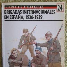Militaria: EJERCITOS Y BATALLAS Nº 24 BRIGADAS INTERNACIONALES EN ESPAÑA, 1936-1939 / ED. DEL PRADO / 1ª EDICI. Lote 109551467