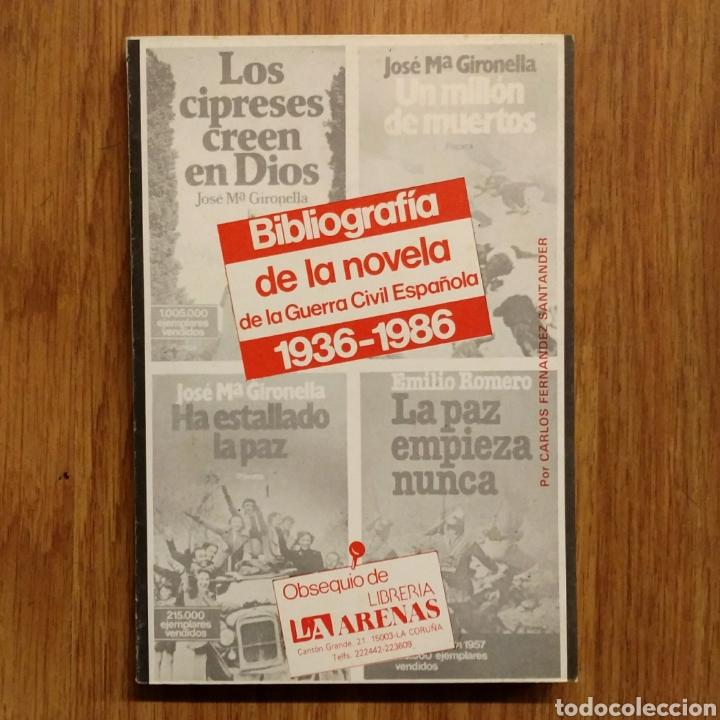 GUERRA CIVIL - BIBLIOGRAFIA DE LA NOVELA DE LA GUERRA CIVIL ESPAÑOLA, 1936-1986 (Militar - Libros y Literatura Militar)