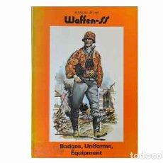 Militaria: LIBRO EN INGLÉS: MANUAL OF THE WAFFEN SS, BADGES, UNIFORMS, EQUIPMENT (USADO) DE BELLONA PUBLICATION. Lote 109774083