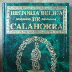 Militaria: HISTORIA BELICA DE CALAHORRA (GUERRAS DE LA ANTIGÜEDAD, CARLISTAS, GUERRA CIVIL ESPAÑOLA...). Lote 109829711