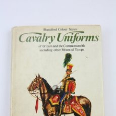 Militaria: LIBRO EN INGLES- CAVALRY UNIFORMS/ROBERT & CHRISTOPHER WILKINSON-LATHAM - EDIT. BLANDFORD , AÑO 1972. Lote 109834055