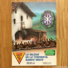 Militaria: GUERRA CIVIL - LA IGLESIA EN LA TORMENTA. BANDO VASCO - MEMORIA DE LA GUERRA EN EUSKADI EUZKADI. Lote 109904235