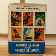 Militaria: GUERRA CIVIL - HISTORIA GENERAL DE LA GUERRA DE ESPAÑA - SALAS LARRAZABAL, RAMÓN Y JESÚS. Lote 110475667
