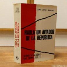 Militaria: GUERRA CIVIL - HABLA UN AVIADOR DE LA REPÚBLICA. JUAN LARIO SANCHEZ. AVIACION AVIONES. Lote 110488611