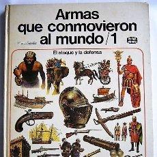 Militaria: ARMAS QUE CONMOVIERON AL MUNDO / 1. Lote 110498859