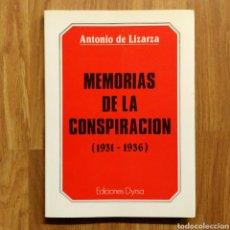 Militaria: GUERRA CIVIL - MEMORIAS DE LA CONSPIRACIÓN ( 1931 - 1936) - ANTONIO LIZARZA - ESPAÑOLA. Lote 110617088