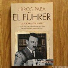 Militaria: LIBROS PARA EL FÜHRER - JUAN BARAIBAR LOPEZ - ADOLF HITLER - BIBLIOTECA DE HITLER. Lote 110667647