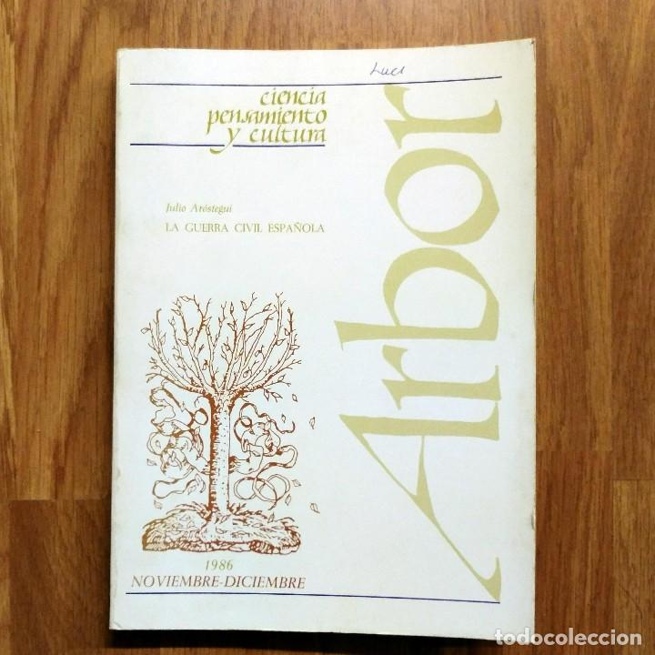 GUERRA CIVIL - LA GUERRA CIVIL ESPAÑOLA - JULIO AROSTEGUI - ARBOR 1986 (Militar - Libros y Literatura Militar)