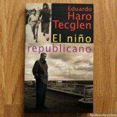 Militaria: GUERRA CIVIL - EL NIÑO REPUBLICANO - EDUARDO HARO TECGLEN - ESPAÑOLA. Lote 111002535
