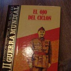 Militaria: LIBRO REVISIÓN HISTORICA SIGLO XX II GM FRANCISCO FRANCO - EL OJO DEL CICLON. Lote 111037299