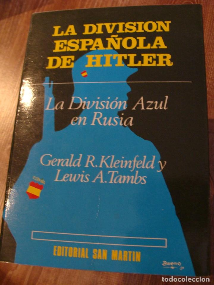 LIBRO LA DIVISIÓN ESPAÑOLA DE HITLER, LA DIVISIÓN AZUL II GM (Militar - Libros y Literatura Militar)