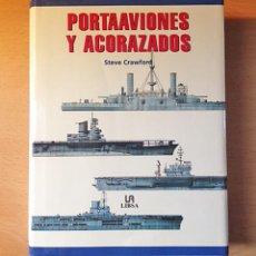Militaria: PORTAAVIONES Y ACORAZADOS - STEVE CRAWFORD - 2001. Lote 111046595