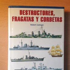 Militaria: DESTRUCTORES, FRAGATAS Y CORBETAS - ROBERT JACKSON - 2001. Lote 111047151