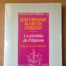 Militaria: LA PERDIDA DE FILIPINAS - SATURNINO MARTÍN CEREZO - GUERRA 1898. Lote 111047459
