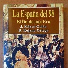 Militaria: LA ESPAÑA DEL 98. EL FIN DE UNA ERA - ESLAVA GALÁN Y ROJANO ORTEGA - GUERRA 1898. Lote 111047783