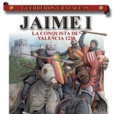 Militaria: GUERREROS Y BATALLAS Nº51 JAIME I EN LA CONQUISTA DE VALENCIA 1238. ALMENA. Lote 111313019
