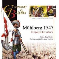 Militaria: GUERREROS Y BATALLAS Nº73 MÜHLBERG 1547. ALMENA. Lote 111316791