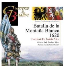 Militaria: GUERREROS Y BATALLAS Nº83 BATALLA DE LA MONTAÑA BLANCA 1620. ALMENA. Lote 111320375