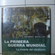 Militaria: LA PRIMERA GUERRA MUNDIAL. LA MUERTE DEL IDEALISMO. ANTHONY LIVESEY, FOLIO, 2002. Lote 111395503