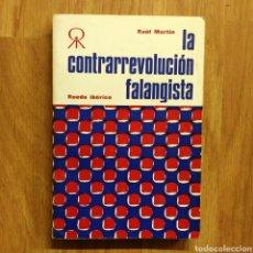 Militaria: GUERRA CIVIL - LA CONTRAREVOLUCIÓN FALANGISTA - RAUL MARTIN - FALANGE. Lote 111421455