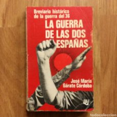 Militaria: GUERRA CIVIL - LA GUERRA DE LAS DOS ESPAÑAS - JOSE MARIA GARATE CORDOBA. Lote 111421526