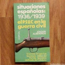Militaria: GUERRA CIVIL - SITUACIONES ESPAÑOLAS: 1936-1939 EL PSUC EN LA GUERRA CIVIL. JOAQUÍN ALMENDROS. Lote 111421680