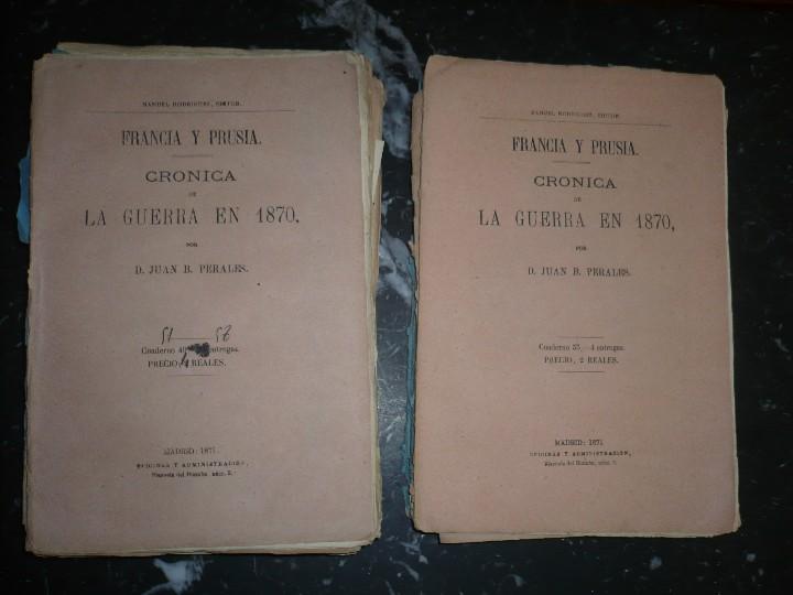 19 CUADERNOS FRANCIA Y PRUSIA CRONICA DE LA GUERRA DE 1870 JUAN B.PERALES 1871 MADRID (Militar - Libros y Literatura Militar)