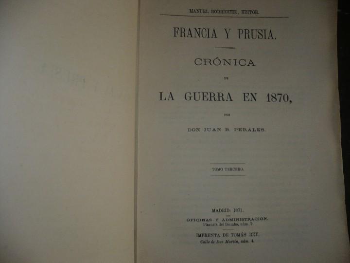 Militaria: 19 CUADERNOS FRANCIA Y PRUSIA CRONICA DE LA GUERRA DE 1870 JUAN B.PERALES 1871 MADRID - Foto 3 - 111785863