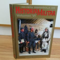 Militaria: REVISTA ESPAÑOLA DE HISTORIA MILITAR - VOLUMEN 6. Lote 111887019