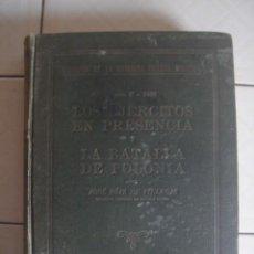 Militaria: 1939. LOS EJÉRCITOS EN PRESENCIA Y LA BATALLA DE POLONIA. JOSÉ DÍAZ DE VILLEGAS. IDEA, 1941. Lote 112641691