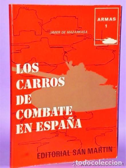LOS CARROS DE COMBATE EN ESPAÑA. (Militar - Libros y Literatura Militar)