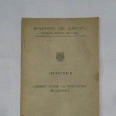 Militaria: INFANTERIA. NORMAS SOBRE LA INSTRUCCIÓN E COMBATE. MADRID IMPRENTA DEL EJERCITO 1954. TDK161. Lote 112696911