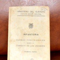 Militaria: INFANTERÍA NORMAS PROVISIONALES SOBRE EL COMBATE DE LAS UNIDADES PRIMERA PARTE. Lote 112758623