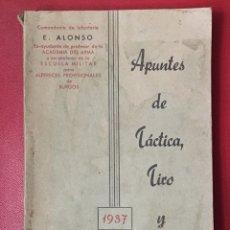 Militaria: APUNTES DE TÁCTICA, TIRO Y ARMAMENTO - E. ALONSO - 1937. Lote 112827851