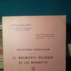 Militaria: ASPECTOS POLITICOS Y SOCIALES DEL ISLAM EL MOVIMIENTO RELIGIOSO DE LOS WAHABITAS 1930. Lote 112830652