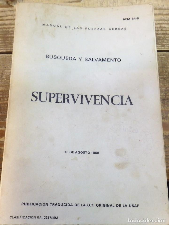 ANTIGUO MANUAL DE LAS FUERZAS ARMADAS - SUPERVIVENCIA - BUSQUEDA Y SALVAMENTO - AÑO 1969 - USAF - (Militar - Libros y Literatura Militar)
